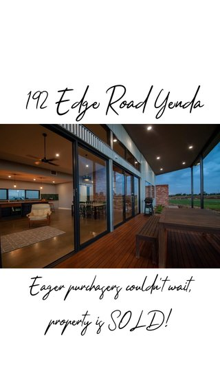 192 Edge Road Yenda Eager purchasers couldn't wait, property is SOLD!
