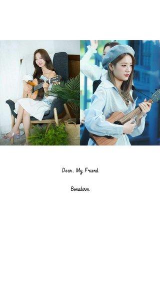 Dear, My Friend Bonakirm