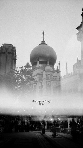007 Singapore Trip