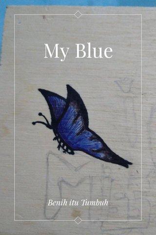 My Blue Benih itu Tumbuh