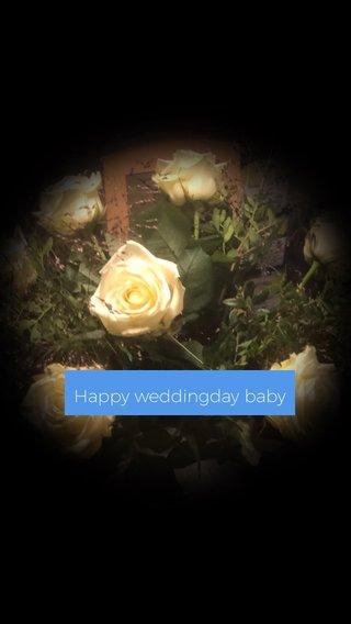 Happy weddingday baby