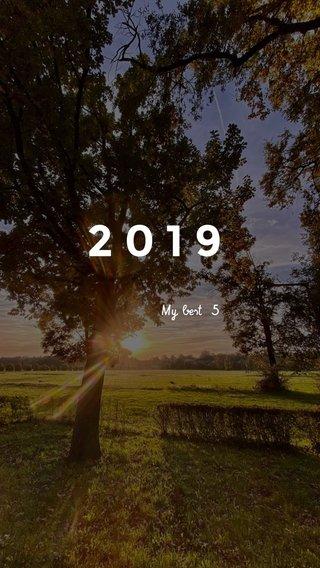 2019 My best 5