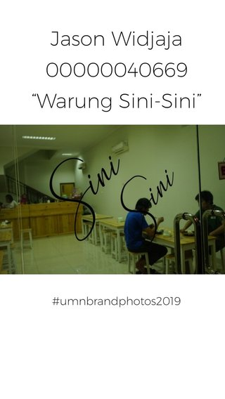 "Jason Widjaja 00000040669 ""Warung Sini-Sini"" Add a description for your photo here. #umnbrandphotos2019"