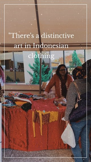 """""""There's a distinctive art in Indonesian clothing"""