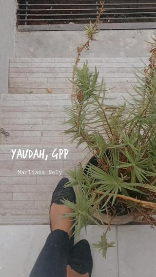 Yaudah, Gpp Marliana Nely