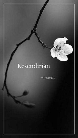 Kesendirian -Amanda