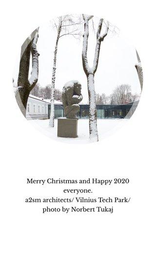 Merry Christmas and Happy 2020 everyone. a2sm architects/ Vilnius Tech Park/ photo by Norbert Tukaj