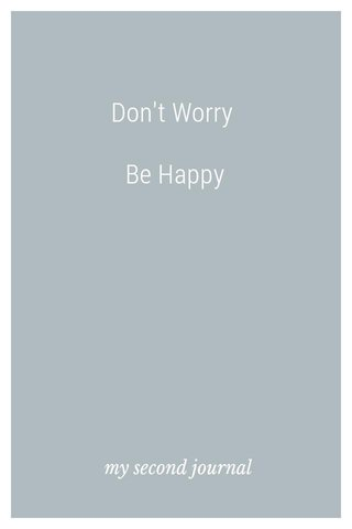 Don't Worry Be Happy my second journal