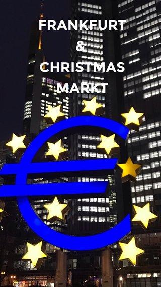 FRANKFURT & CHRISTMAS MARKT