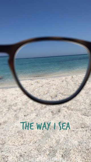 The way I sea A SHORT SUBTITLE