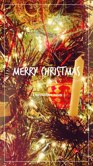 Merry Christmas -December 2019