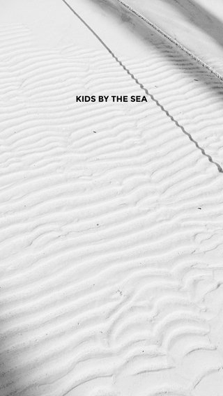 KIDS BY THE SEA