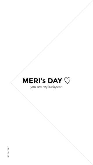 MERI's DAY ♡ you are my luckystar.