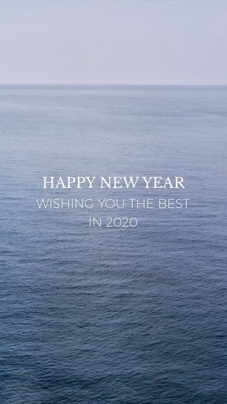 HAPPY NEW YEAR WISHING YOU THE BEST IN 2020