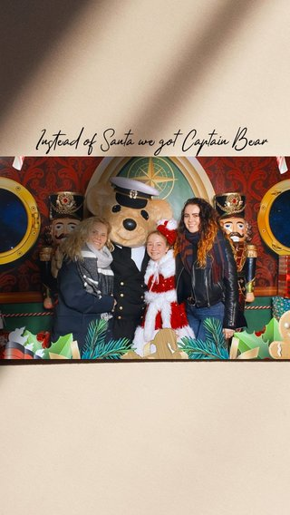 Instead of Santa we got Captain Bear