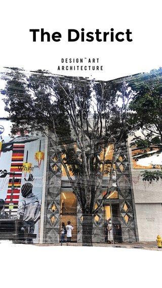 The District Design~Art Architecture