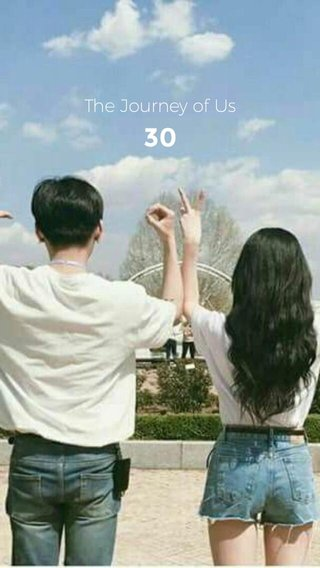 30 The Journey of Us