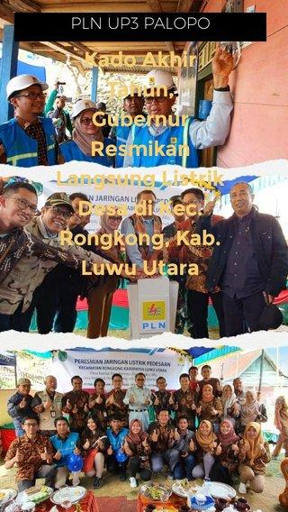 Kado Akhir Tahun, Gubernur Resmikan Langsung Listrik Desa di Kec. Rongkong, Kab. Luwu Utara PLN UP3 PALOPO