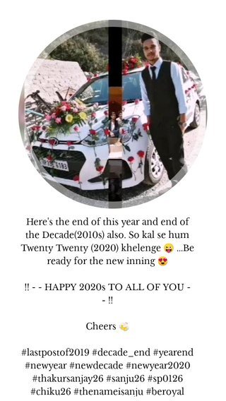 Here's the end of this year and end of the Decade(2010s) also. So kal se hum Twenty Twenty (2020) khelenge 😜 ...Be ready for the new inning 😍 !! - - HAPPY 2020s TO ALL OF YOU - - !! Cheers 🍻 #lastpostof2019 #decade_end #yearend #newyear #newdecade #newyear2020 #thakursanjay26 #sanju26 #sp0126 #chiku26 #thenameisanju #beroyal