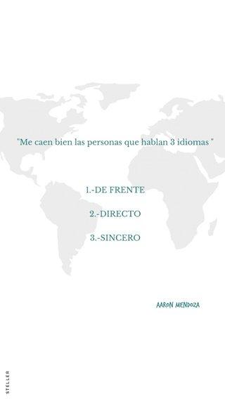 """Aaron Mendoza """"Me caen bien las personas que hablan 3 idiomas """" 1.-DE FRENTE 2.-DIRECTO 3.-SINCERO"""