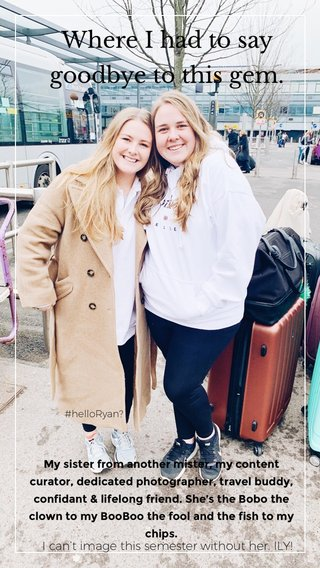 Where I had to say goodbye to this gem. I can't image this semester without her. ILY! My sister from another mister, my content curator, dedicated photographer, travel buddy, confidant & lifelong friend. She's the Bobo the clown to my BooBoo the fool and the fish to my chips. #helloRyan?