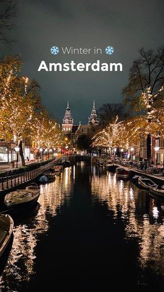 Amsterdam ❄️ Winter in ❄️