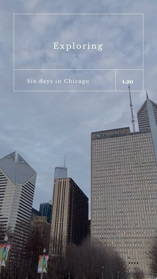 Exploring 1.20 Six days in Chicago
