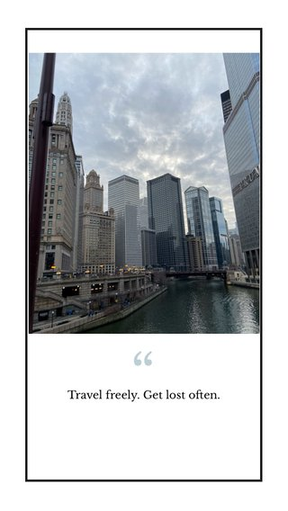 Travel freely. Get lost often.