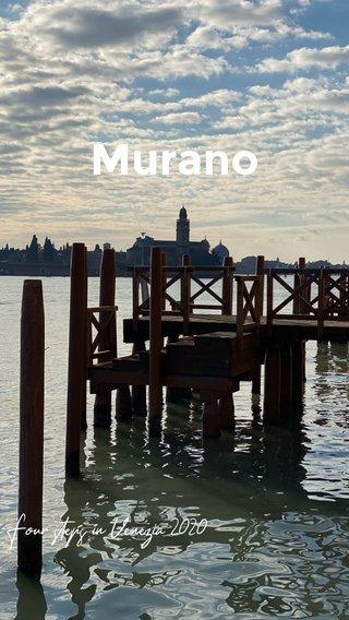 Murano Four steps in Venezia 2020