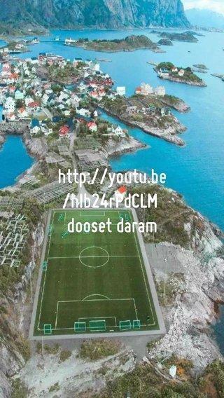 http://youtu.be/hIb24rPdCLM dooset daram