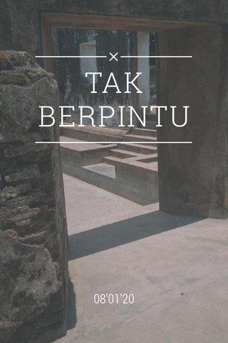 TAK BERPINTU 08'01'20