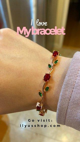 My bracelet I love Go visit: ilyusshop.com