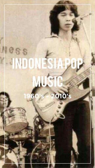 Indonesia Pop Music 1960's - 2010's