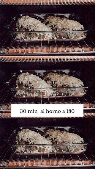 30 min al horno a 180