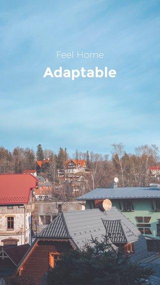 Adaptable Feel Home