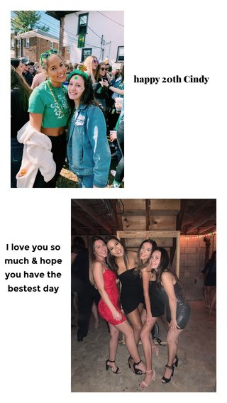 happy 20th Cindy I love you so much & hope you have the bestest day