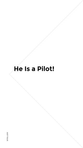 He Is a Pilot!