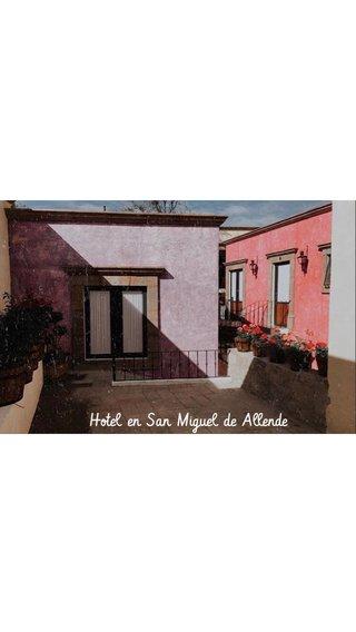 Hotel en San Miguel de Allende