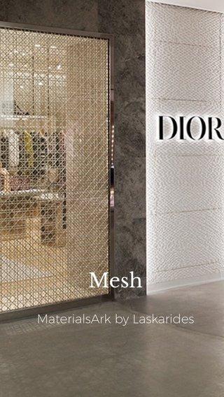 Mesh MaterialsArk by Laskarides