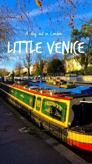 Little Venice A day out in London...