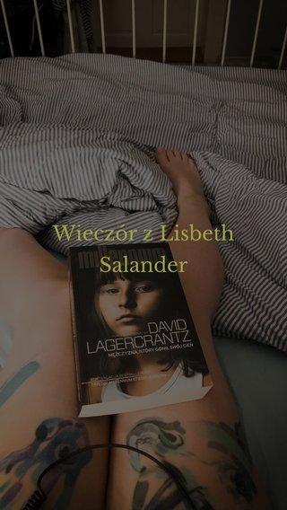 Wieczór z Lisbeth Salander
