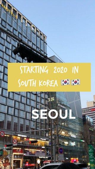 SEOUL Starting 2020 In South Korea 🇰🇷🇰🇷