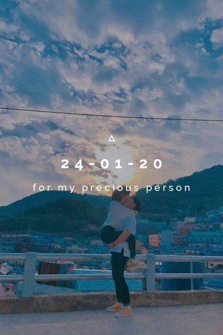 24-01-20 for my precious person