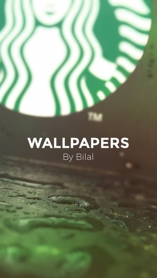 WALLPAPERS By Bilal
