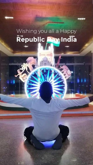 Republic Day India Wishing you all a Happy