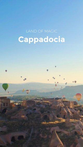 Cappadocia LAND OF MAGIC
