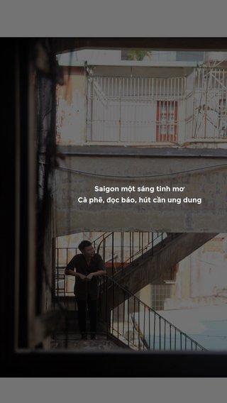Saigon một sáng tinh mơ Cà phê, đọc báo, hút cần ung dung