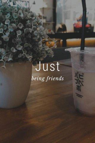 Just being friends