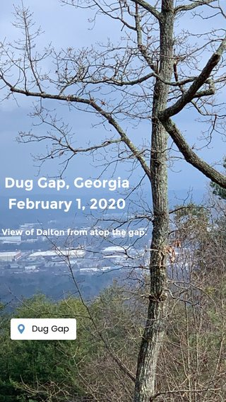 Dug Gap, Georgia February 1, 2020 View of Dalton from atop the gap.