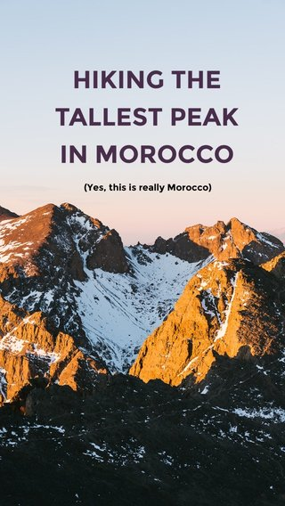 HIKING THE TALLEST PEAK IN MOROCCO (Yes, this is really Morocco)